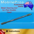 Metal Opening tool for iPad double head